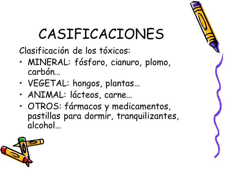 CASIFICACIONES Clasificación de los tóxicos: