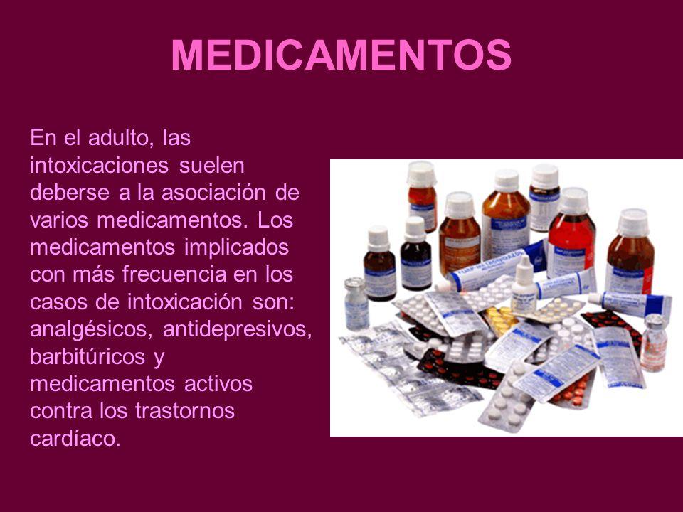 MEDICAMENTOS En el adulto, las intoxicaciones suelen