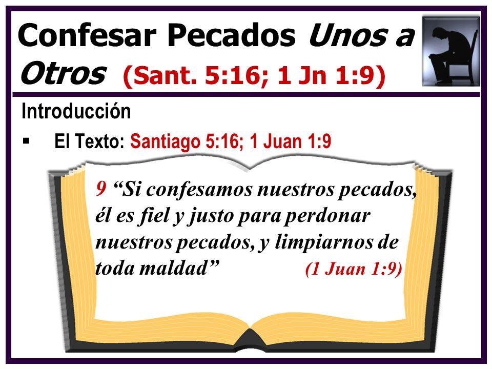 Confesar Pecados Unos a Otros (Sant. 5:16; 1 Jn 1:9)