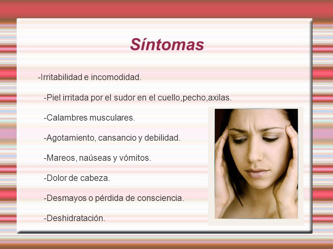 Síntomas -Irritabilidad e incomodidad.