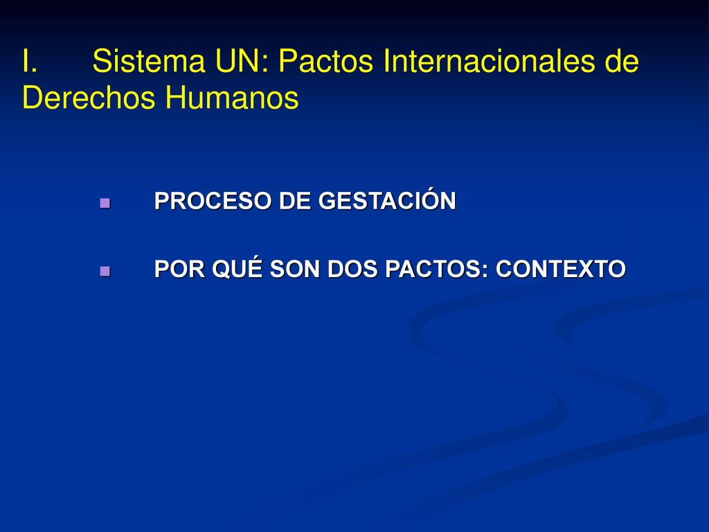 I. Sistema UN: Pactos Internacionales de Derechos Humanos - ppt ...