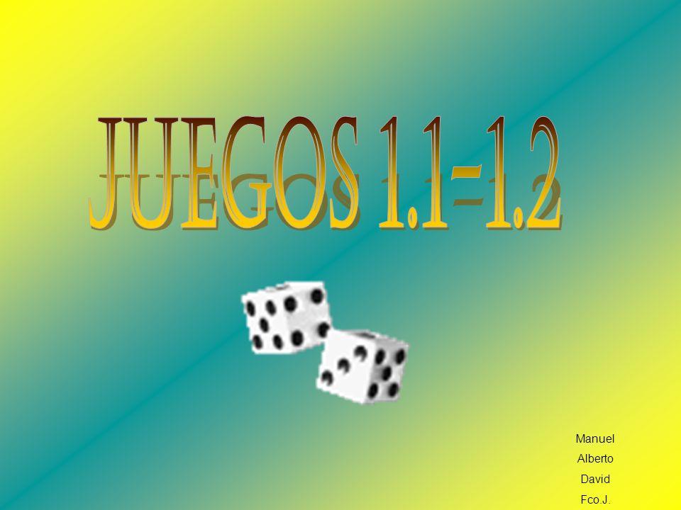 JUEGOS 1.1-1.2 Manuel Alberto David Fco.J.