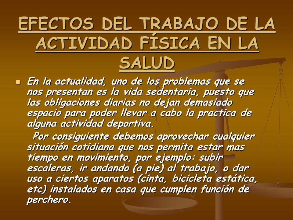EFECTOS DEL TRABAJO DE LA ACTIVIDAD FÍSICA EN LA SALUD