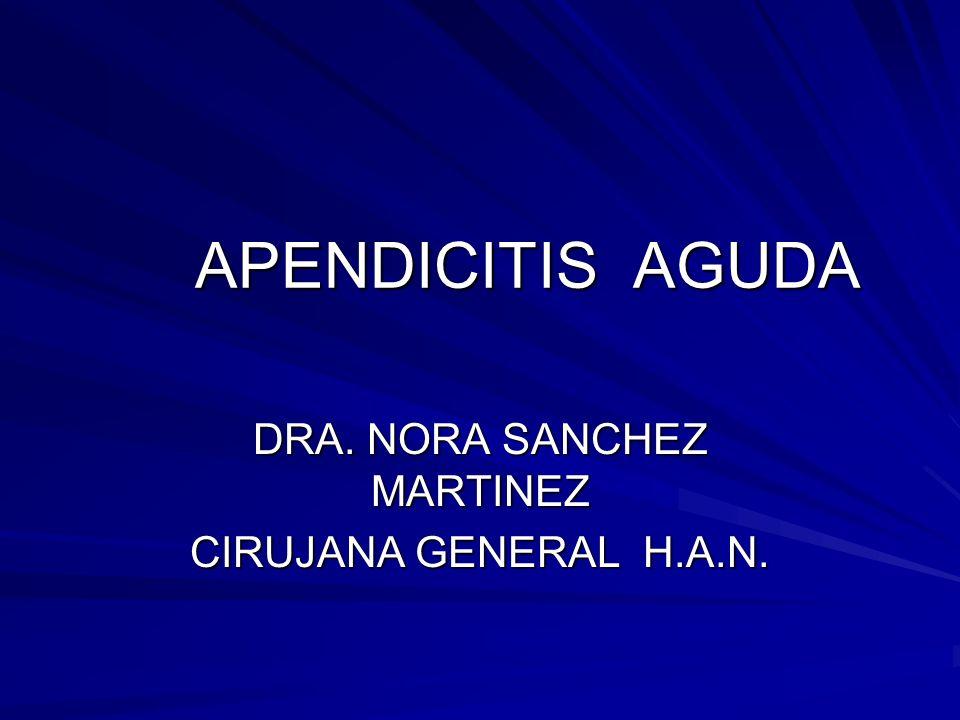 DRA. NORA SANCHEZ MARTINEZ CIRUJANA GENERAL H.A.N.