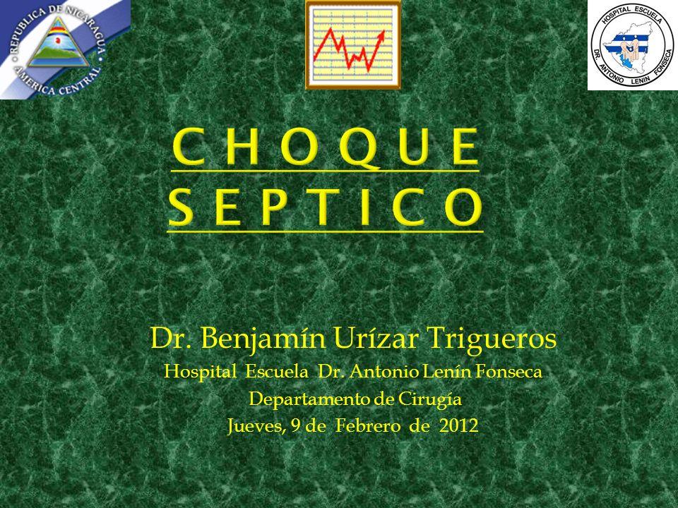 C H O Q U E s e p t i c o Dr. Benjamín Urízar Trigueros