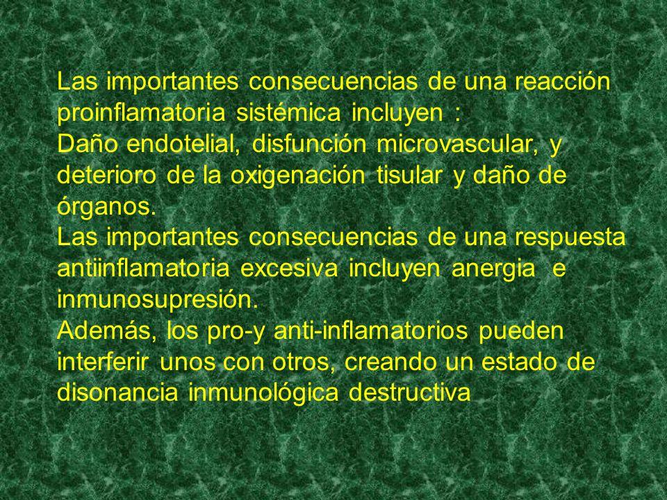 Las importantes consecuencias de una reacción proinflamatoria sistémica incluyen :