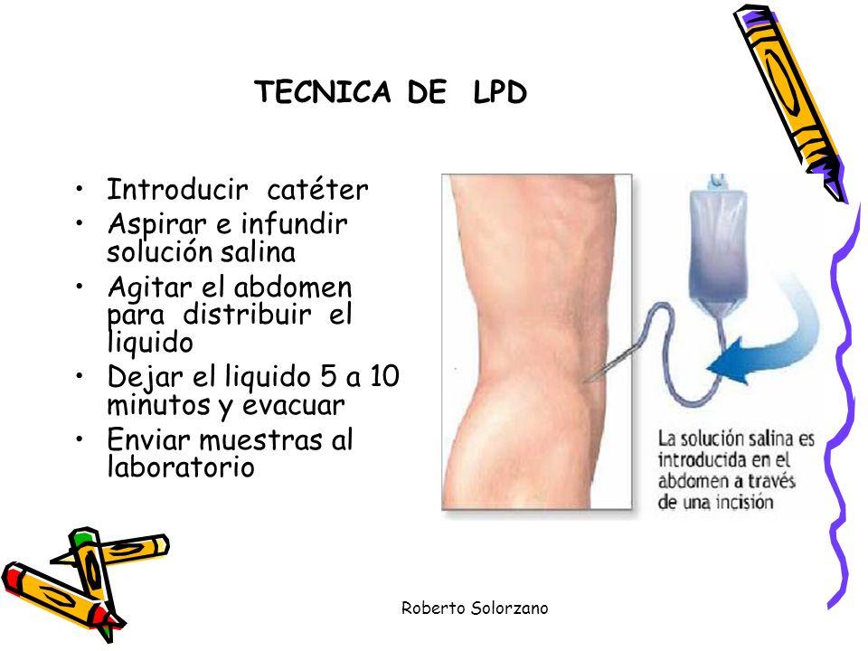 TECNICA DE LPD Introducir catéter Aspirar e infundir solución salina