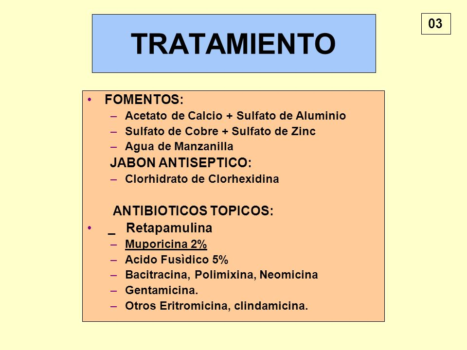 TRATAMIENTO 03 FOMENTOS: _ Retapamulina