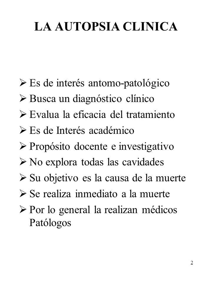 LA AUTOPSIA CLINICA Es de interés antomo-patológico