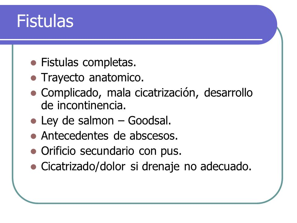 Fistulas Fistulas completas. Trayecto anatomico.