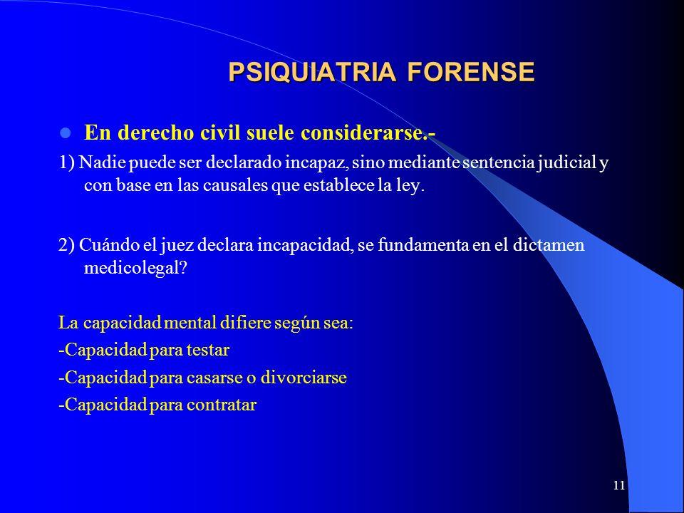 PSIQUIATRIA FORENSE En derecho civil suele considerarse.-