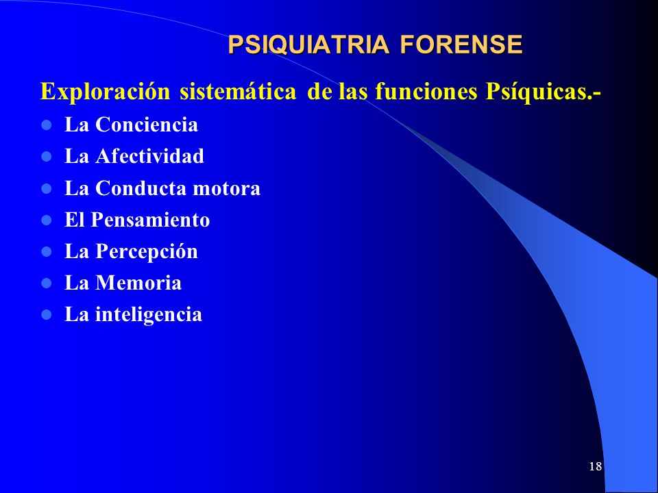 Exploración sistemática de las funciones Psíquicas.-