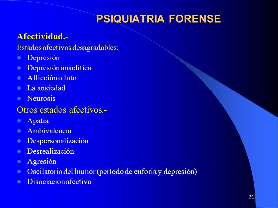 PSIQUIATRIA FORENSE Afectividad.- Otros estados afectivos.-