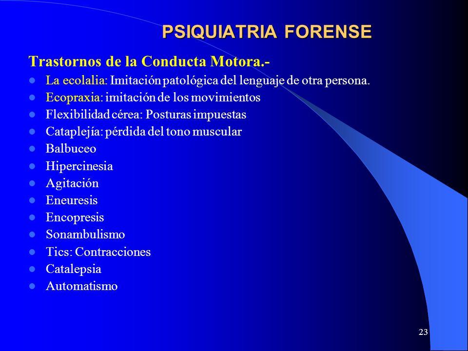 PSIQUIATRIA FORENSE Trastornos de la Conducta Motora.-