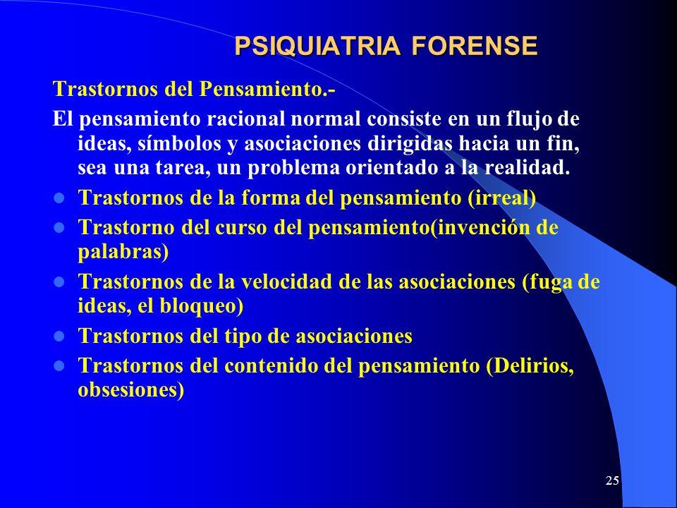 PSIQUIATRIA FORENSE Trastornos del Pensamiento.-