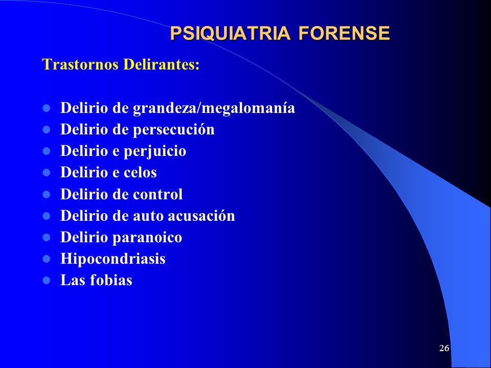 PSIQUIATRIA FORENSE Trastornos Delirantes:
