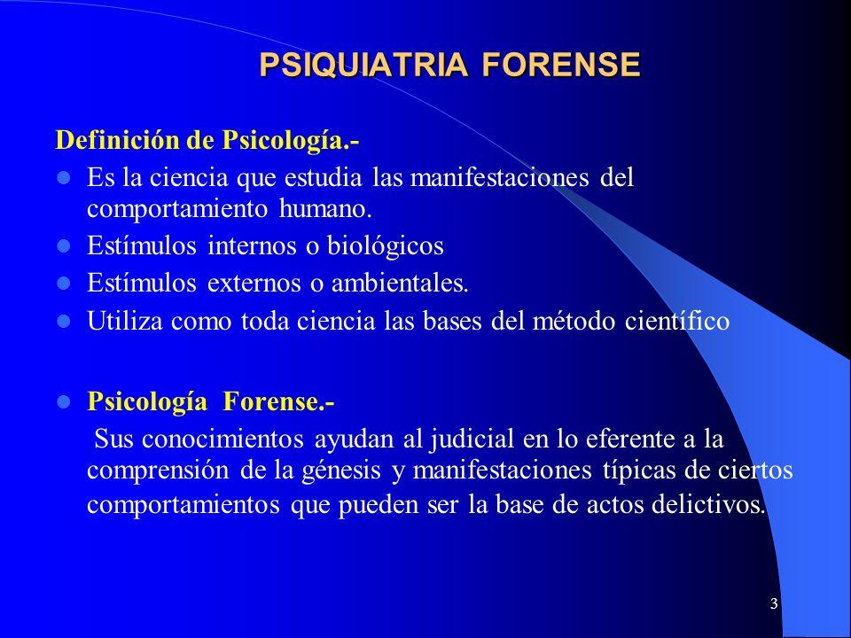 PSIQUIATRIA FORENSE Definición de Psicología.-