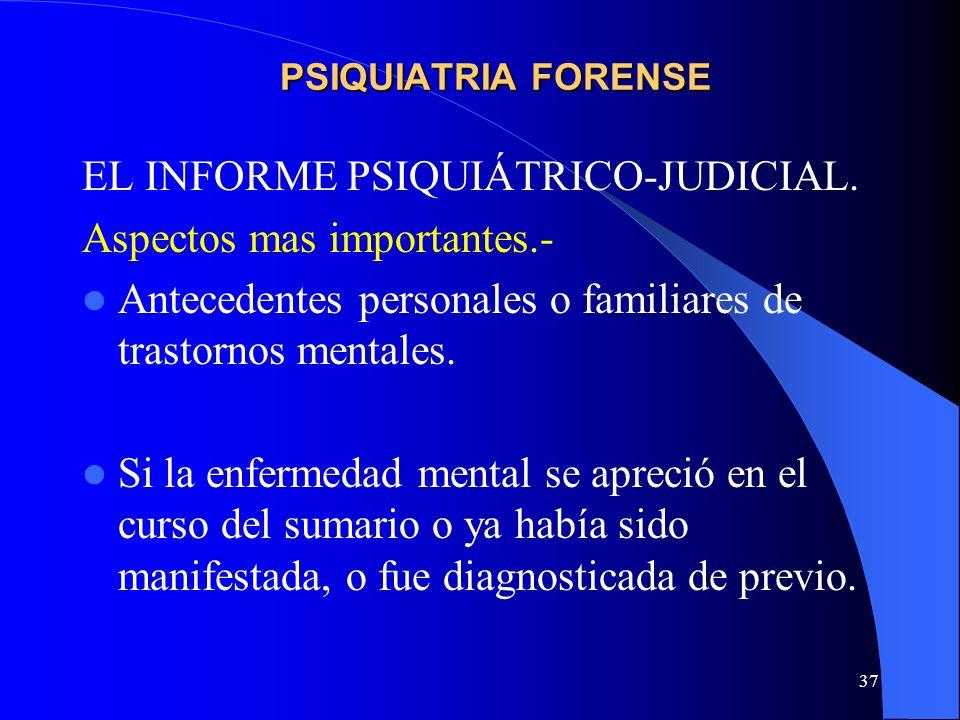 EL INFORME PSIQUIÁTRICO-JUDICIAL. Aspectos mas importantes.-