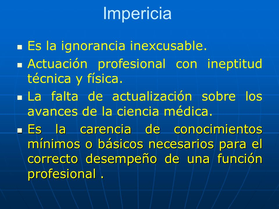 Impericia Es la ignorancia inexcusable.