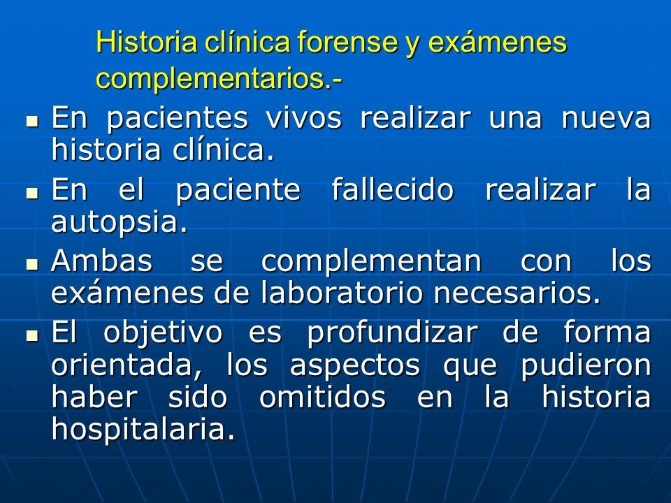 Historia clínica forense y exámenes complementarios.-