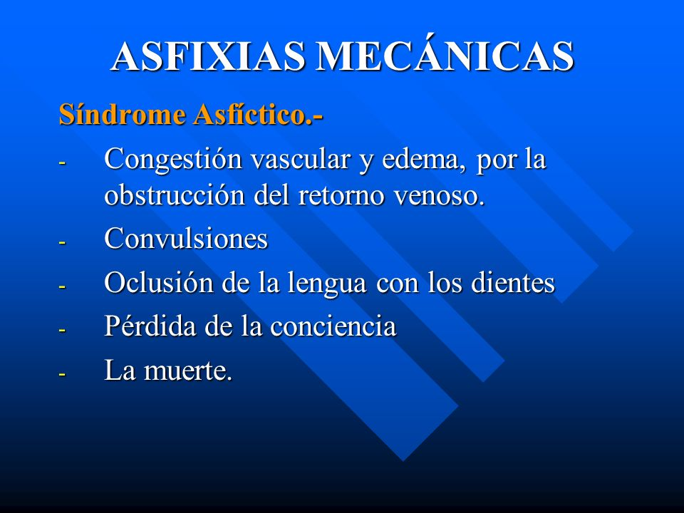 ASFIXIAS MECÁNICAS Síndrome Asfíctico.-