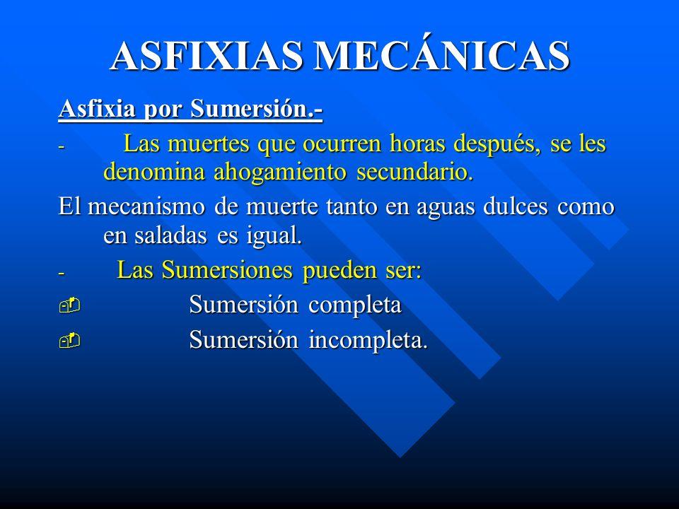 ASFIXIAS MECÁNICAS Asfixia por Sumersión.-