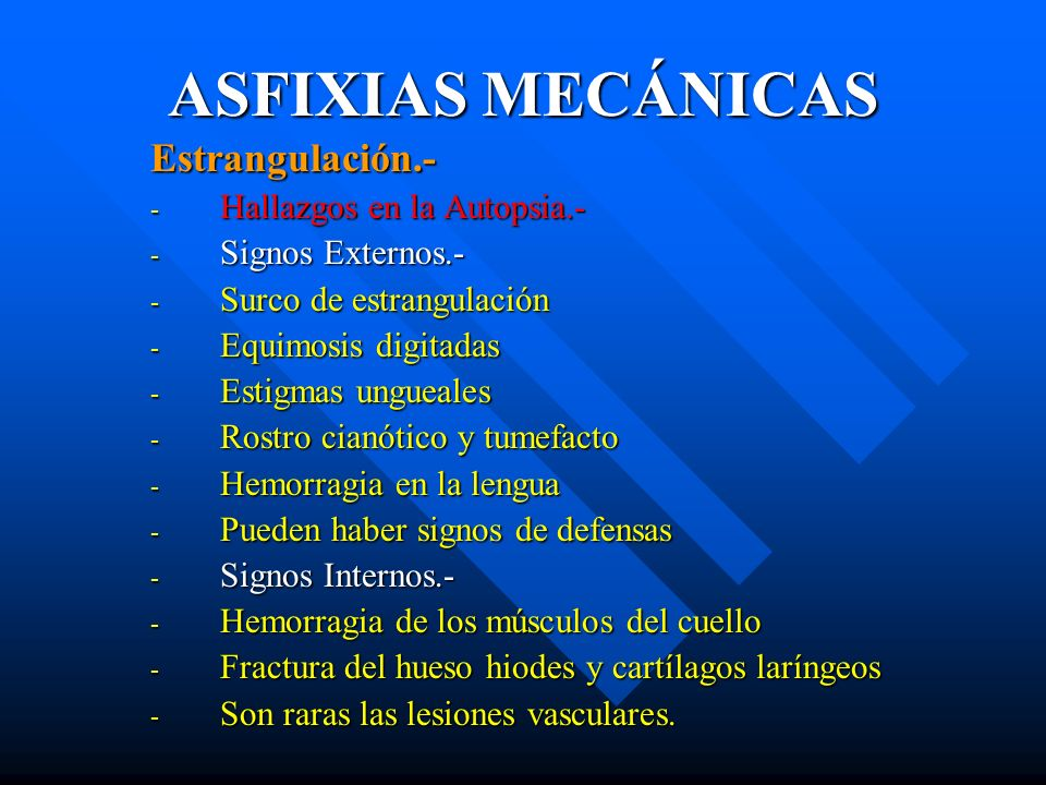 ASFIXIAS MECÁNICAS Estrangulación.- Hallazgos en la Autopsia.-