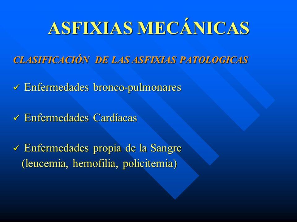 ASFIXIAS MECÁNICAS Enfermedades bronco-pulmonares