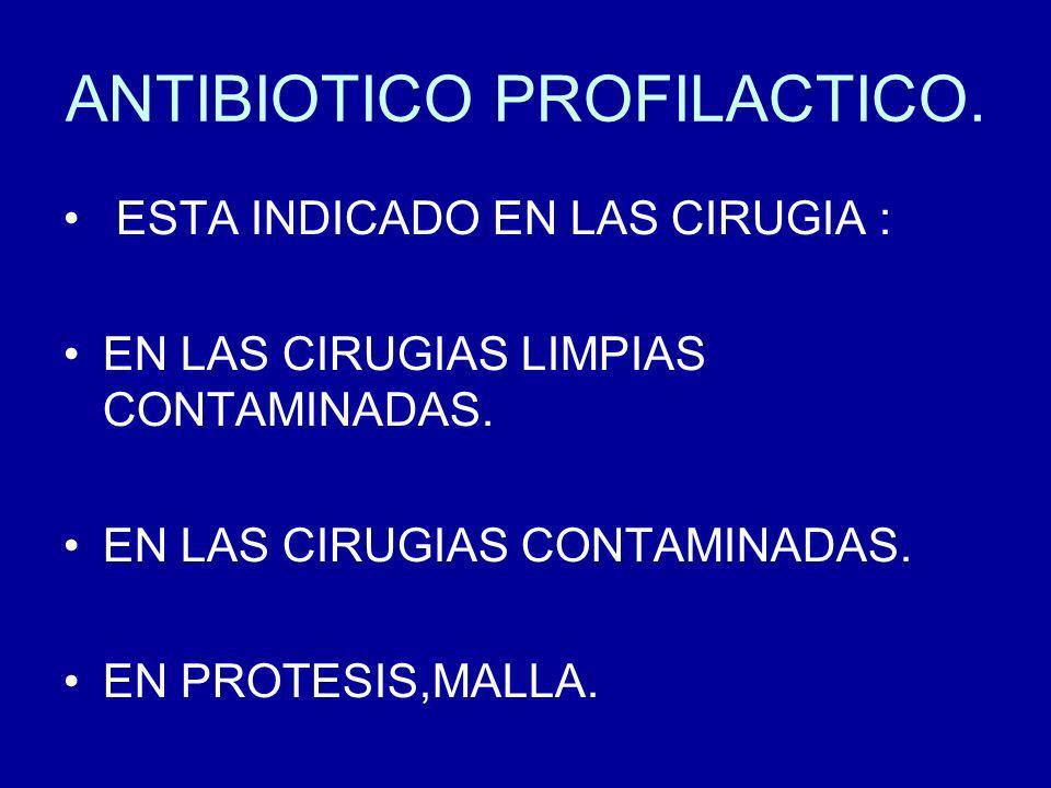 ANTIBIOTICO PROFILACTICO.