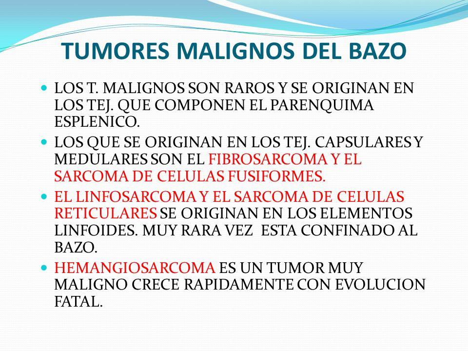 TUMORES MALIGNOS DEL BAZO