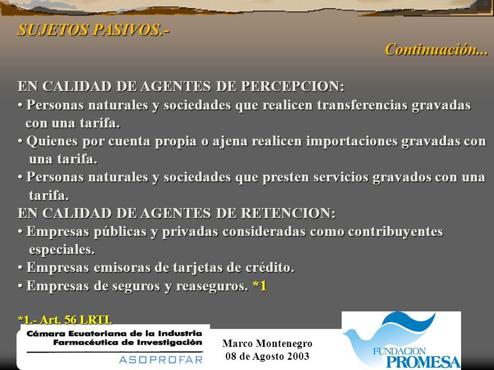 SUJETOS PASIVOS.- Continuación... EN CALIDAD DE AGENTES DE PERCEPCION: