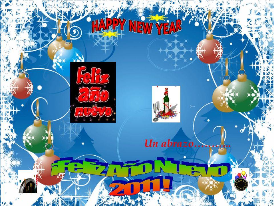 Un abrazo……….. ¡Feliz Año Nuevo 2011 !