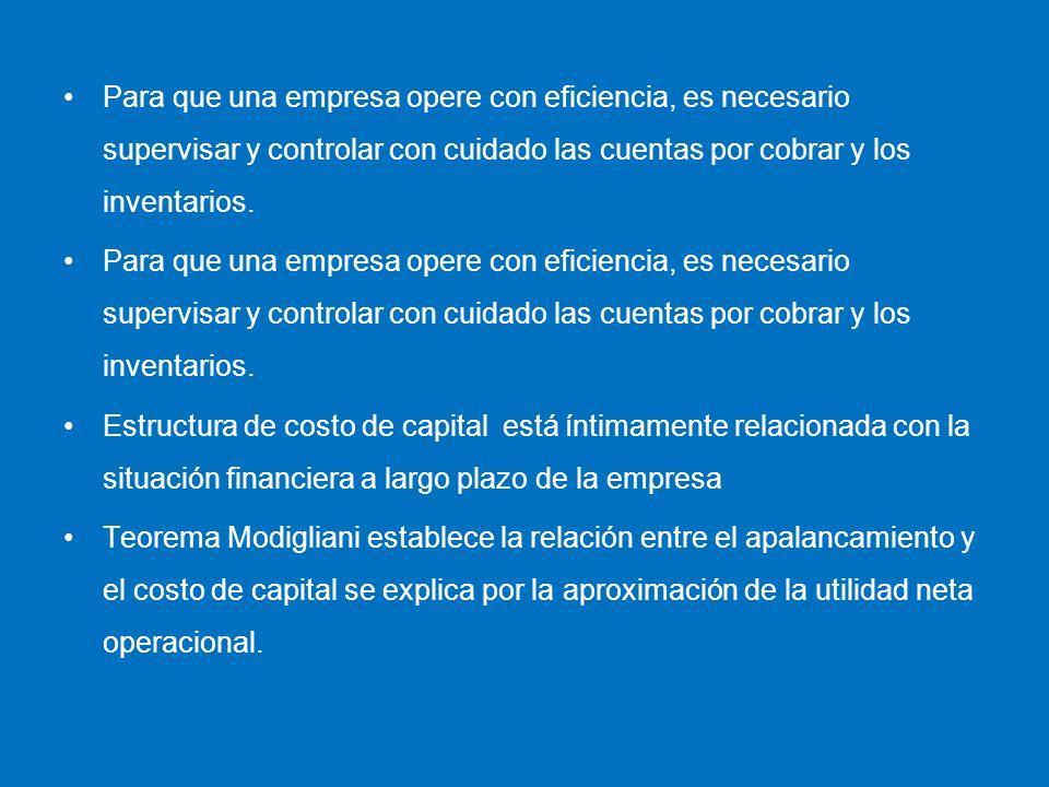 Para que una empresa opere con eficiencia, es necesario supervisar y controlar con cuidado las cuentas por cobrar y los inventarios.