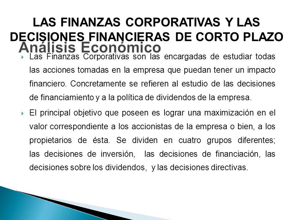 LAS FINANZAS CORPORATIVAS Y LAS DECISIONES FINANCIERAS DE CORTO PLAZO