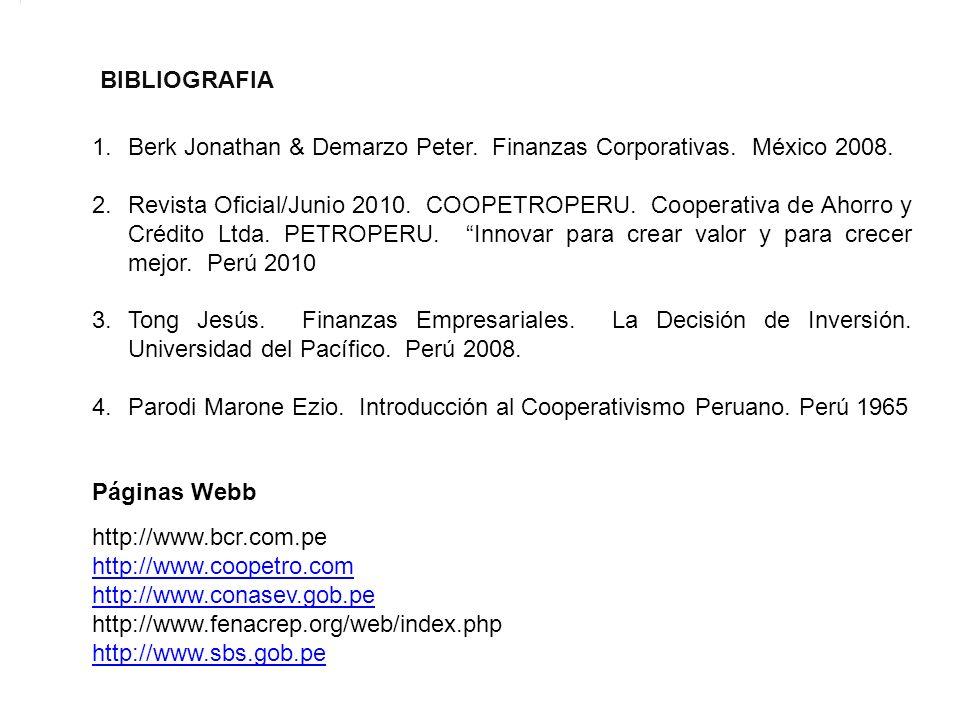 BIBLIOGRAFIA Berk Jonathan & Demarzo Peter. Finanzas Corporativas. México 2008.