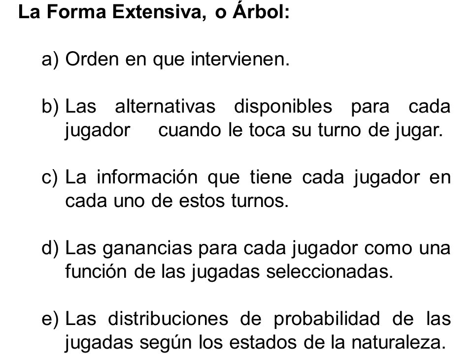 La Forma Extensiva, o Árbol:
