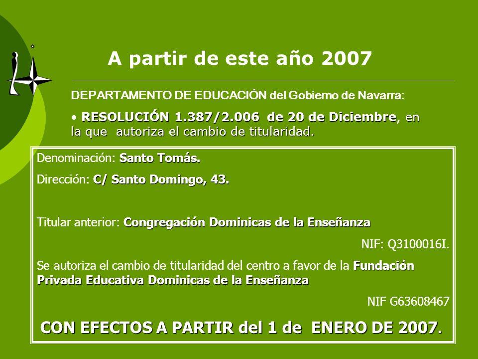 A partir de este año 2007DEPARTAMENTO DE EDUCACIÓN del Gobierno de Navarra: