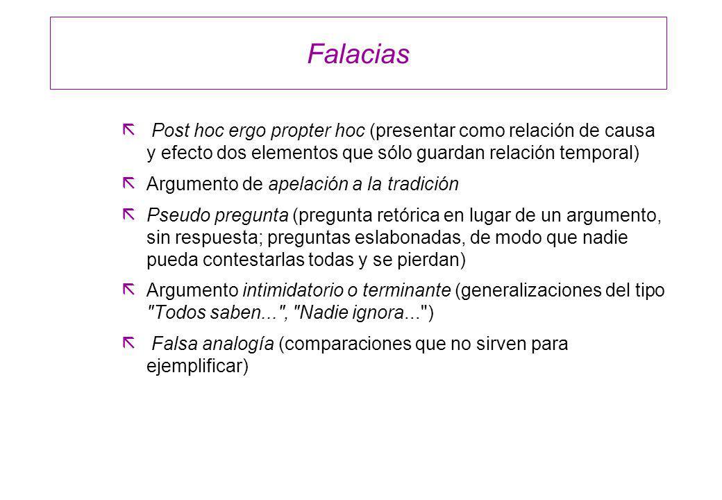 FalaciasPost hoc ergo propter hoc (presentar como relación de causa y efecto dos elementos que sólo guardan relación temporal)