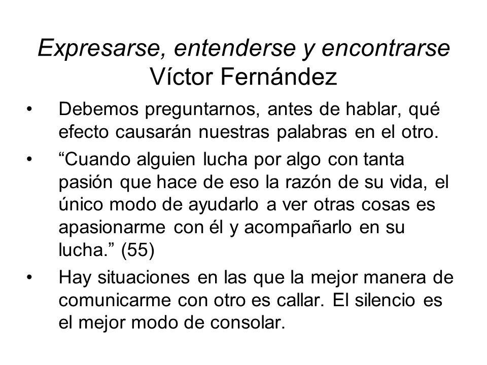 Expresarse, entenderse y encontrarse Víctor Fernández