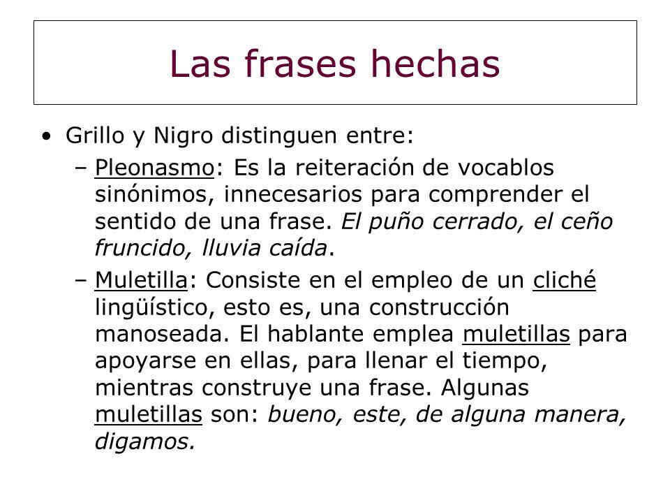 Las frases hechas Grillo y Nigro distinguen entre: