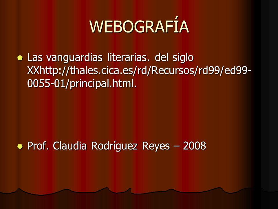 WEBOGRAFÍA Las vanguardias literarias. del siglo XXhttp://thales.cica.es/rd/Recursos/rd99/ed99-0055-01/principal.html.