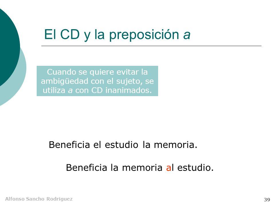 El CD y la preposición a a Beneficia el estudio la memoria.