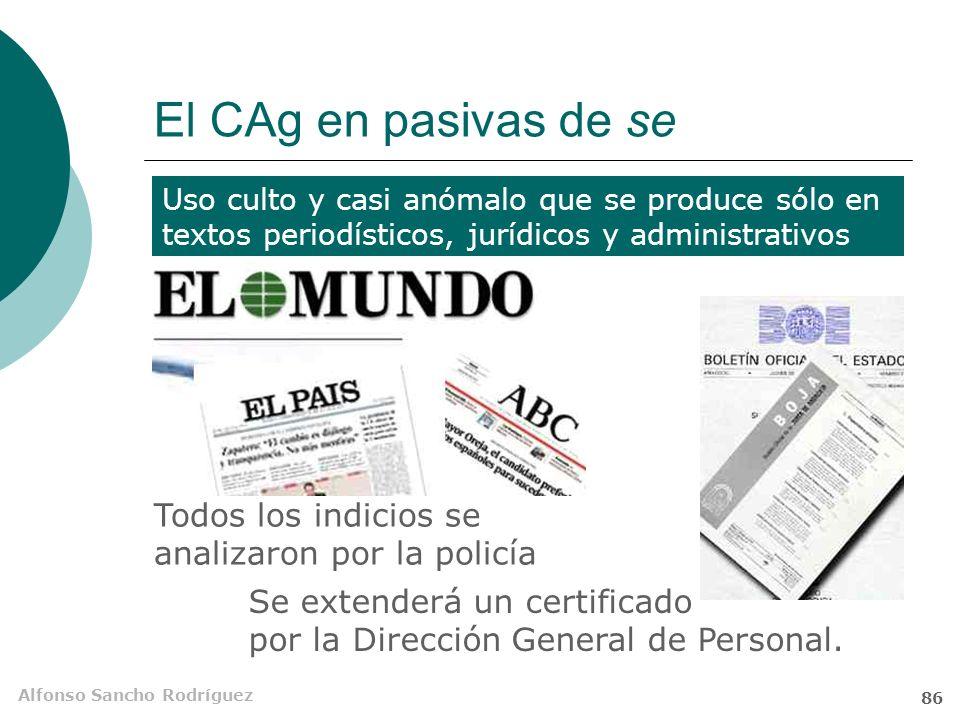 El CAg en pasivas de se Uso culto y casi anómalo que se produce sólo en textos periodísticos, jurídicos y administrativos.