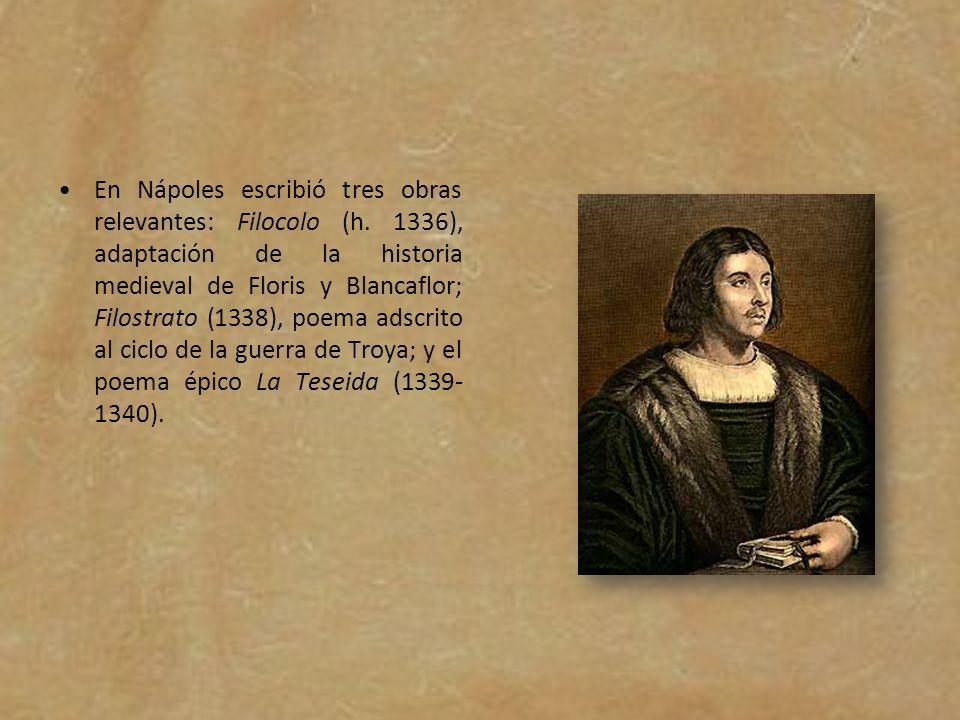 En Nápoles escribió tres obras relevantes: Filocolo (h