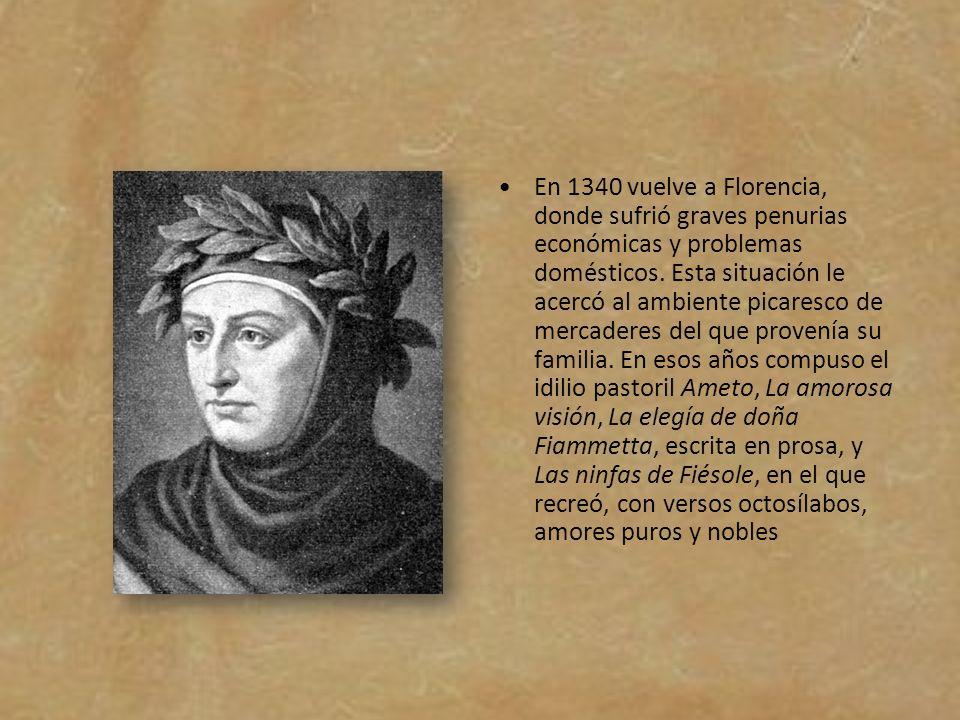 En 1340 vuelve a Florencia, donde sufrió graves penurias económicas y problemas domésticos.