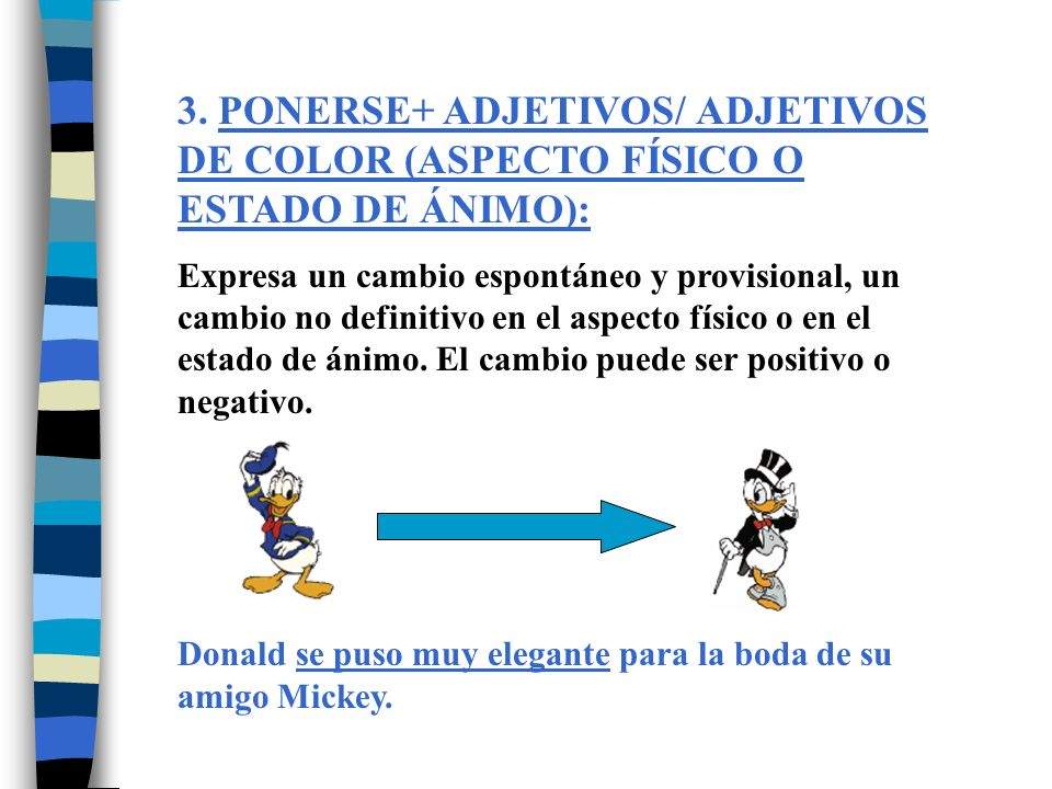 3. PONERSE+ ADJETIVOS/ ADJETIVOS DE COLOR (ASPECTO FÍSICO O ESTADO DE ÁNIMO):