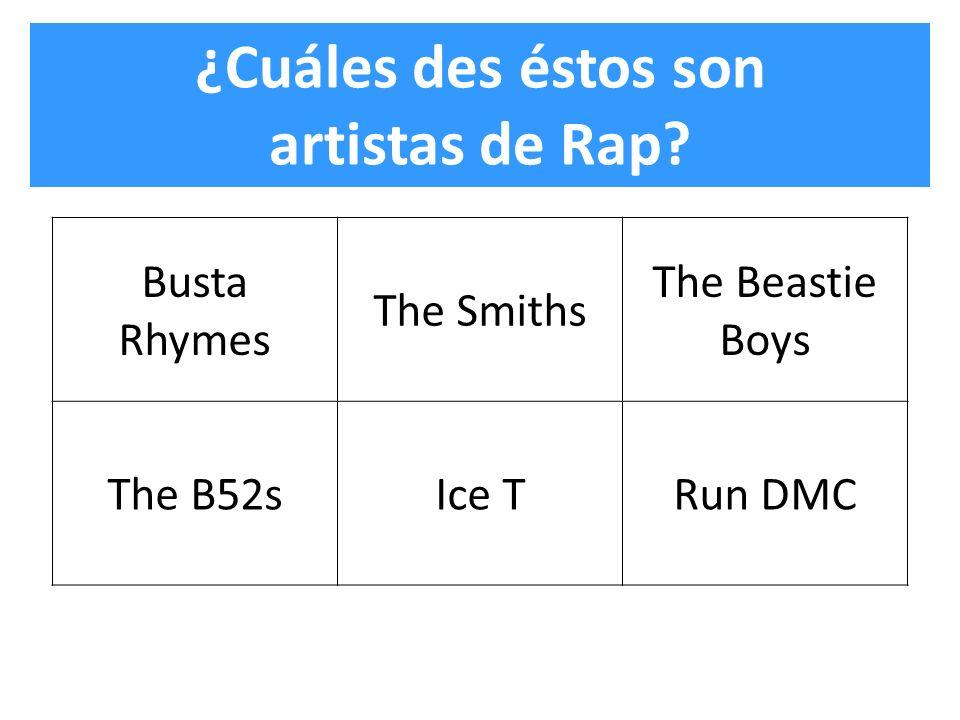 ¿Cuáles des éstos son artistas de Rap