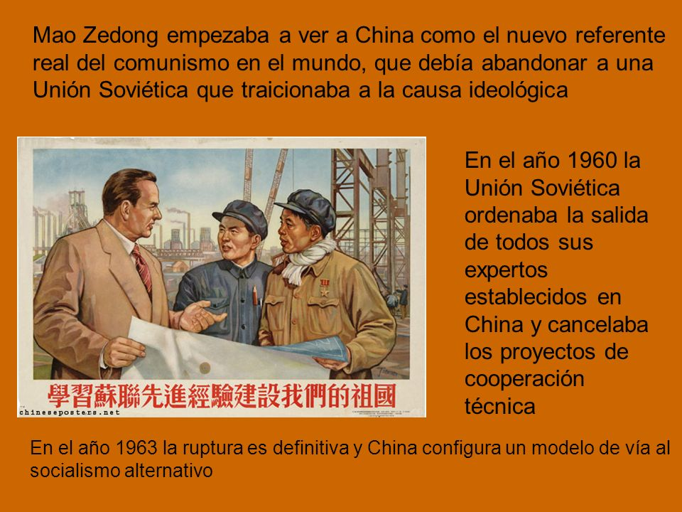 Mao Zedong empezaba a ver a China como el nuevo referente real del comunismo en el mundo, que debía abandonar a una Unión Soviética que traicionaba a la causa ideológica