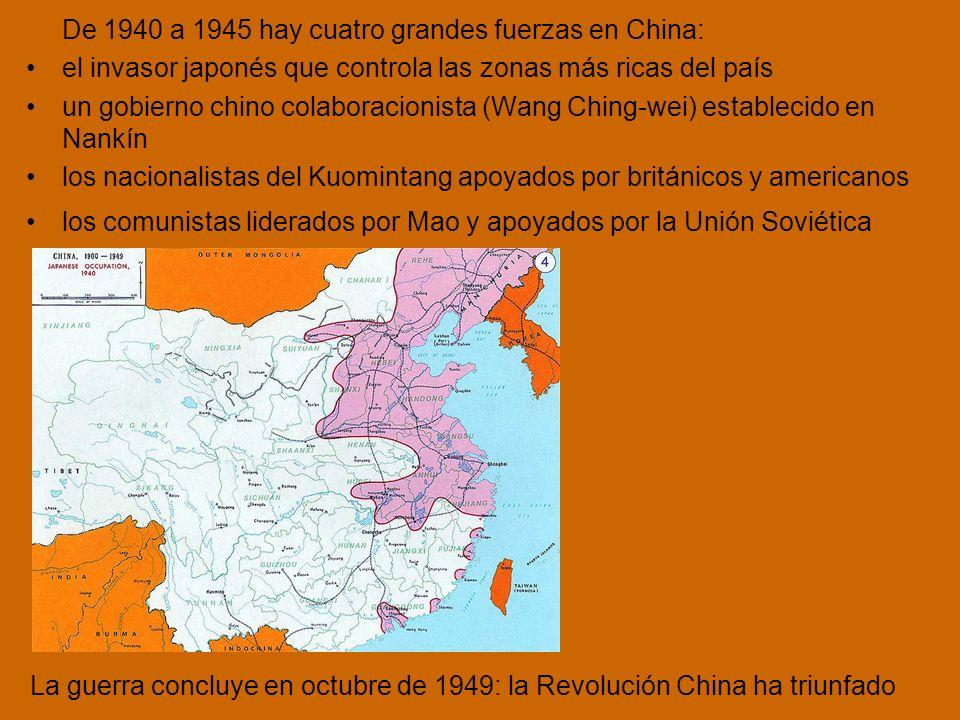 De 1940 a 1945 hay cuatro grandes fuerzas en China: