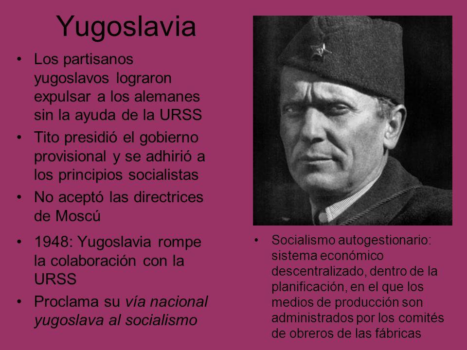 Yugoslavia Los partisanos yugoslavos lograron expulsar a los alemanes sin la ayuda de la URSS.